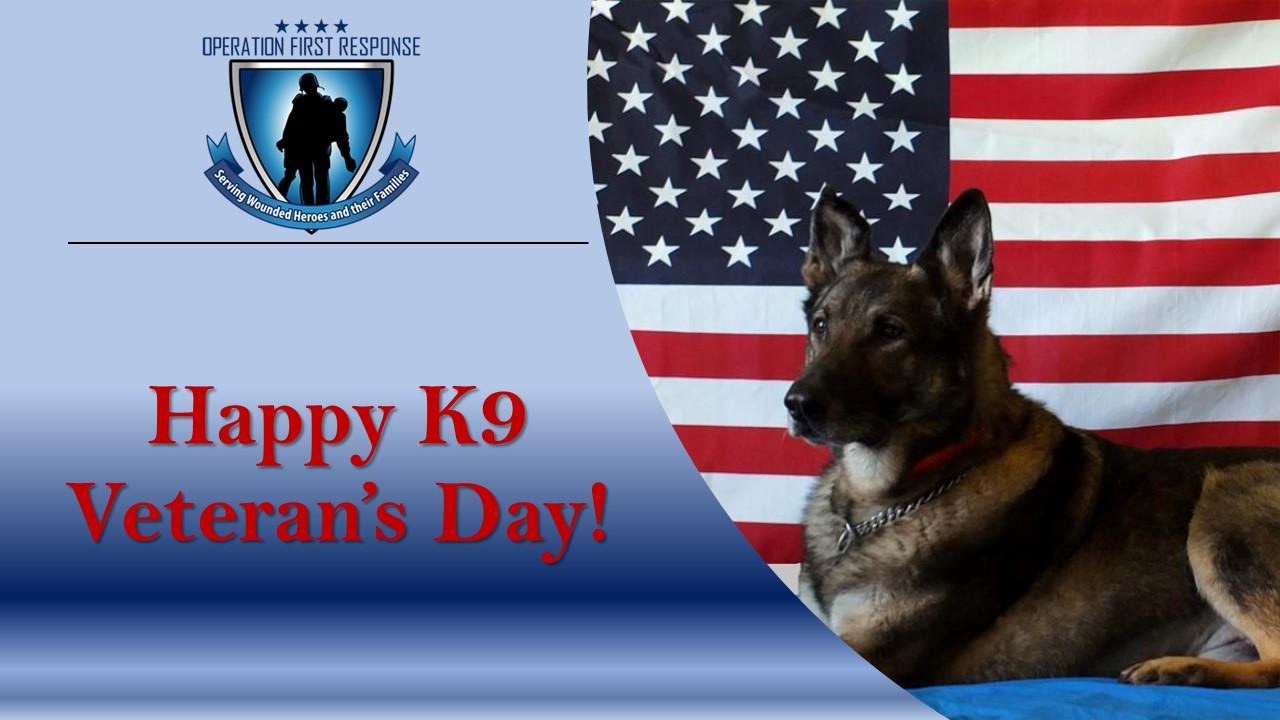 Happy K-9 Veterans Day - Operation First Response